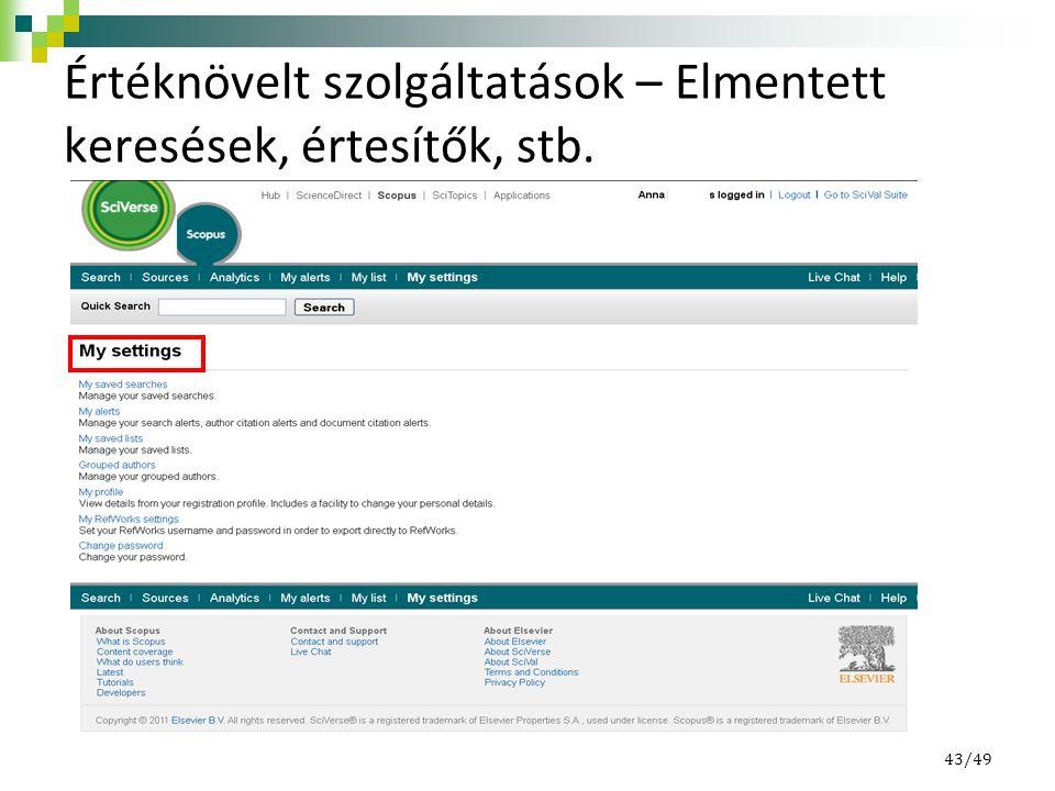 Értéknövelt szolgáltatások – Elmentett keresések, értesítők, stb. 43/49