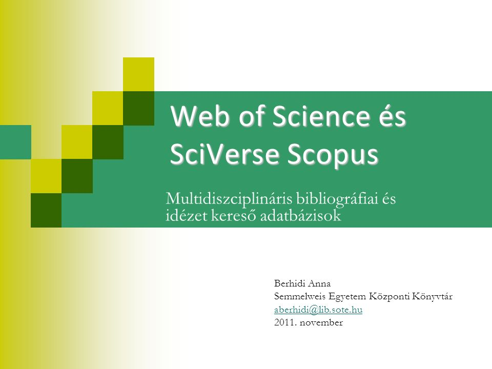 Hasznos linkek 62/63  Web of Science  Materials: http://thomsonreuters.com/products_services/science/training/wos/#tab4http://thomsonreuters.com/products_services/science/training/wos/#tab4  Tutorial: http://science.thomsonreuters.com/tutorials/wos8/http://science.thomsonreuters.com/tutorials/wos8/  Recorded Training: http://thomsonreuters.com/products_services/science/training/wos/#tab3 http://thomsonreuters.com/products_services/science/training/wos/#tab3  Training – Web of Knowledge: http://wokinfo.com/training_support/training/http://wokinfo.com/training_support/training/  EndNote Web  Recorded Training: http://thomsonreuters.com/products_services/science/training/endnoteweb/#tab3 http://thomsonreuters.com/products_services/science/training/endnoteweb/#tab3  Materials: http://thomsonreuters.com/products_services/science/training/endnoteweb/#tab4http://thomsonreuters.com/products_services/science/training/endnoteweb/#tab4  SciVerse Scopus  User Guides: http://www.info.sciverse.com/resource-library/subject/user-guideshttp://www.info.sciverse.com/resource-library/subject/user-guides  Training material: http://www.info.sciverse.com/scopus/scopus- training/resourcelibrary/trainingmaterial/http://www.info.sciverse.com/scopus/scopus- training/resourcelibrary/trainingmaterial/  Tutorials: http://help.scopus.com/flare/Content/tutorials/sc_menu.htmlhttp://help.scopus.com/flare/Content/tutorials/sc_menu.html  Elsevier TrainingDesk: http://trainingdesk.elsevier.com/?tid=15&field_resource_type_value_many_to_one=live_training &language=All http://trainingdesk.elsevier.com/?tid=15&field_resource_type_value_many_to_one=live_training &language=All