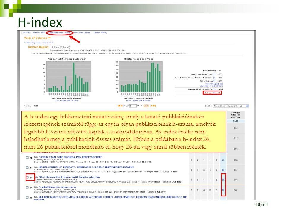 H-index A h-index egy bibliometriai mutatószám, amely a kutató publikációinak és idézettségének számától függ: az egyén olyan publikációinak h-száma, amelyek legalább h-számú idézetet kaptak a szakirodalomban.