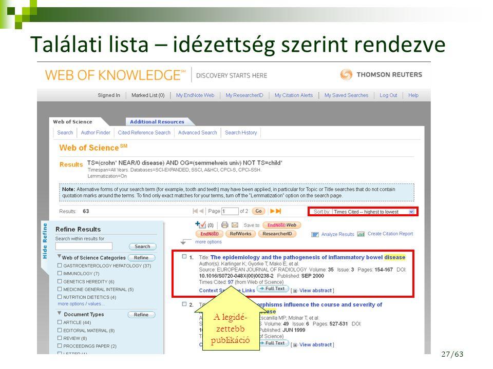 Találati lista – idézettség szerint rendezve A legidé- zettebb publikáció 27/63