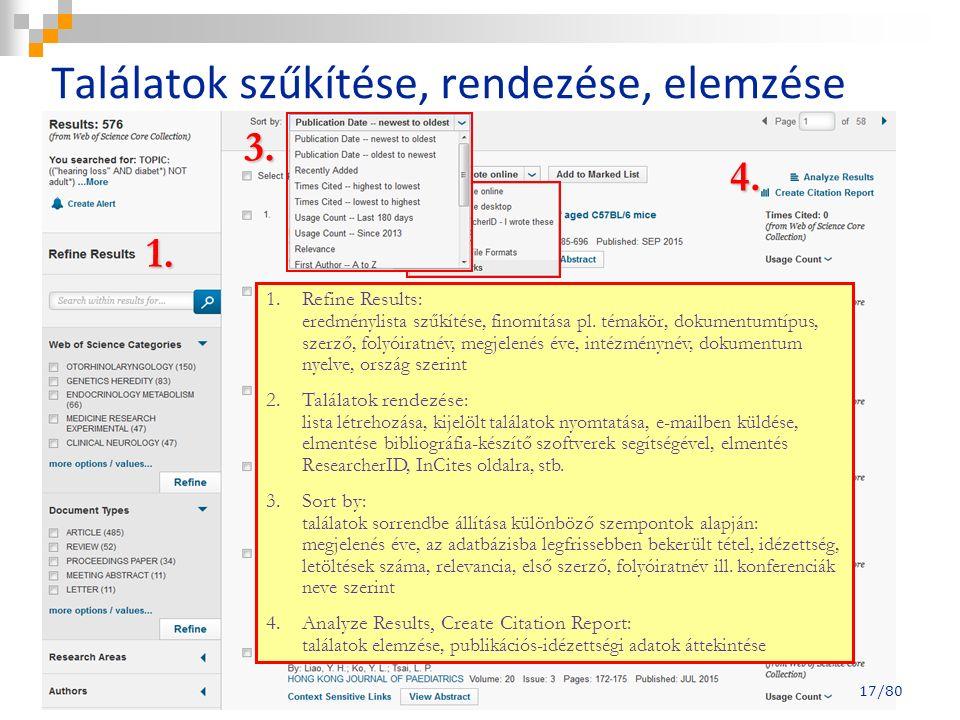 1. 2. 3. 4. 1.Refine Results: eredménylista szűkítése, finomítása pl. témakör, dokumentumtípus, szerző, folyóiratnév, megjelenés éve, intézménynév, do