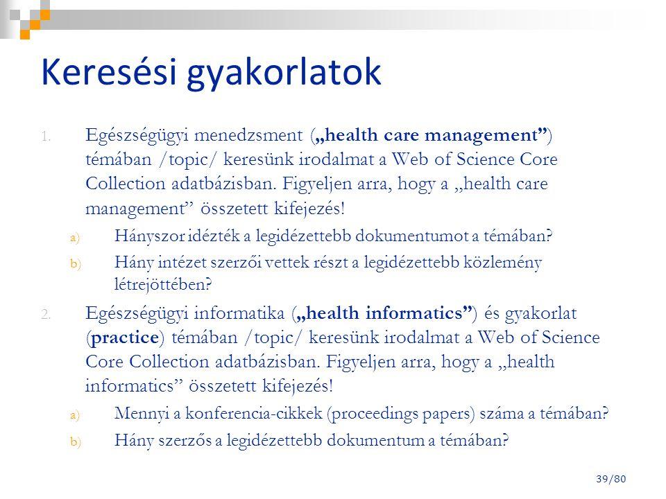 """Keresési gyakorlatok 1. Egészségügyi menedzsment (""""health care management"""") témában /topic/ keresünk irodalmat a Web of Science Core Collection adatbá"""