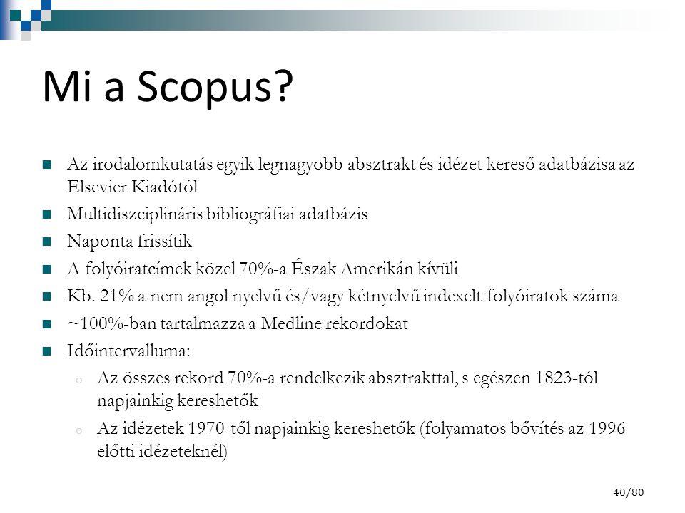 Mi a Scopus? Az irodalomkutatás egyik legnagyobb absztrakt és idézet kereső adatbázisa az Elsevier Kiadótól Multidiszciplináris bibliográfiai adatbázi