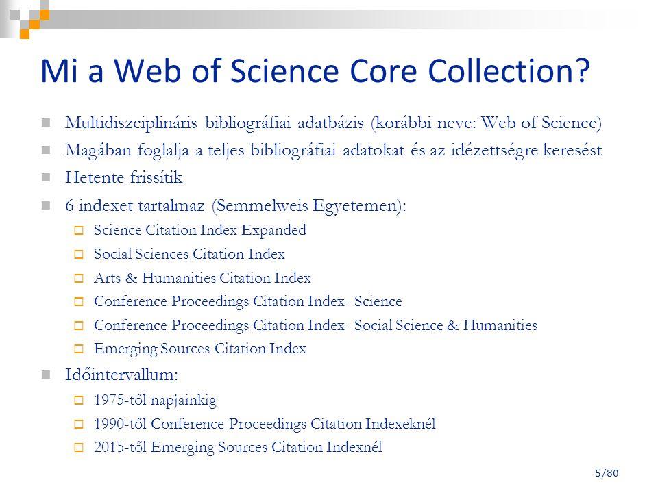 Egy bibliográfiai tétel Plusz információk: -Times Cited: mutatja, hányan idézték adott közleményt a Web of Science Core Collection adatbázisban -Usage Count: a letöltések száma -Full Text: akár a cikk teljes szövegét olvashatjuk a folyóirat kiadójának oldalán -View Abstract: az oldalon lenyíló ablakban olvasható a közlemény tömör összefoglalója 16/80