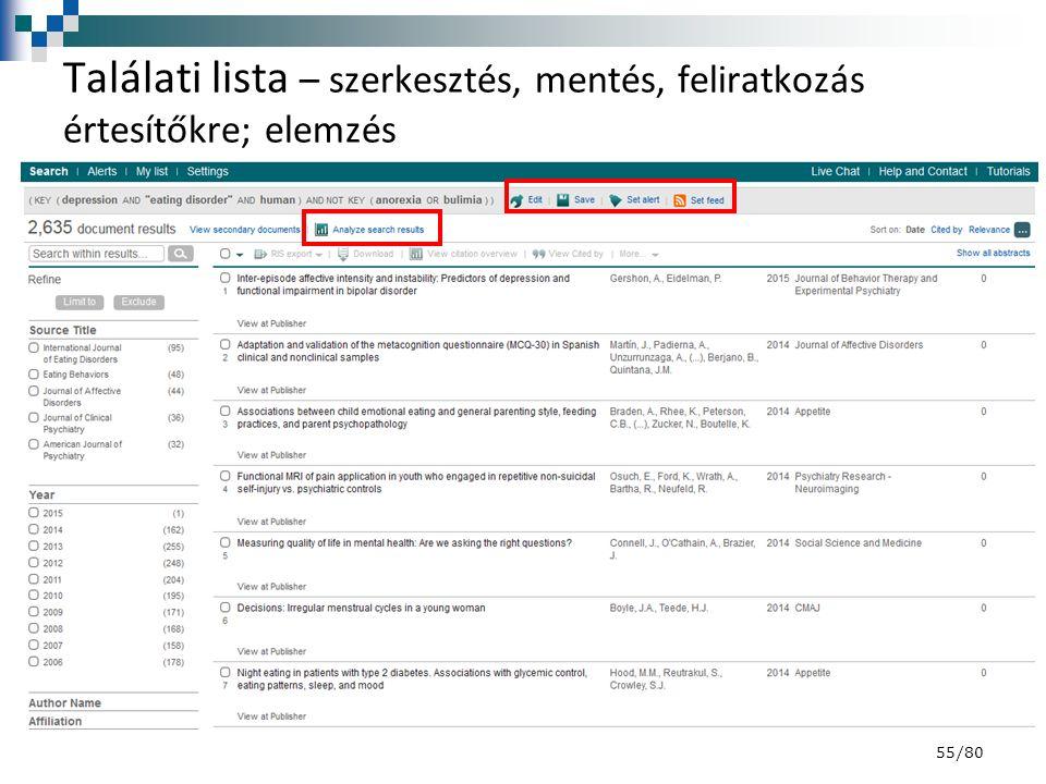 Találati lista – szerkesztés, mentés, feliratkozás értesítőkre; elemzés 55/80