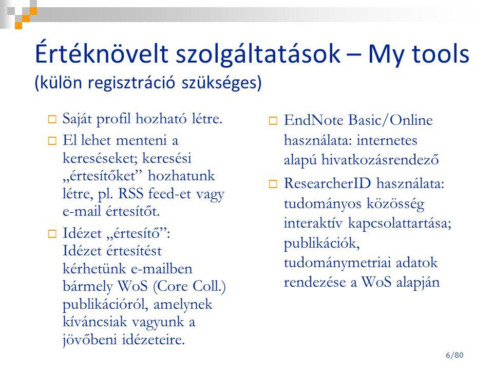 """Értéknövelt szolgáltatások – My tools (külön regisztráció szükséges)  Saját profil hozható létre.  El lehet menteni a kereséseket; keresési """"értesít"""