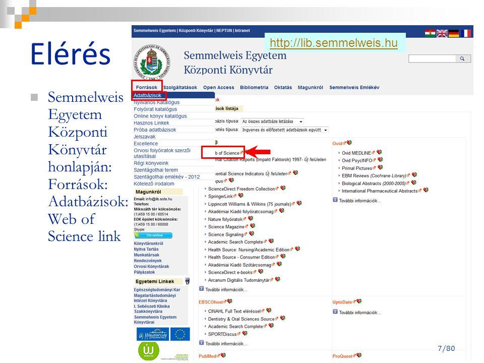 Elérés Semmelweis Egyetem Központi Könyvtár honlapján: Források: Adatbázisok: Web of Science link 7/80 http://lib.semmelweis.hu