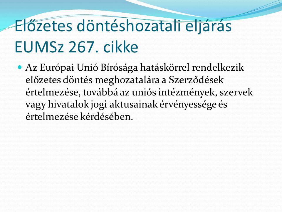 Előzetes döntéshozatali eljárás EUMSz 267.