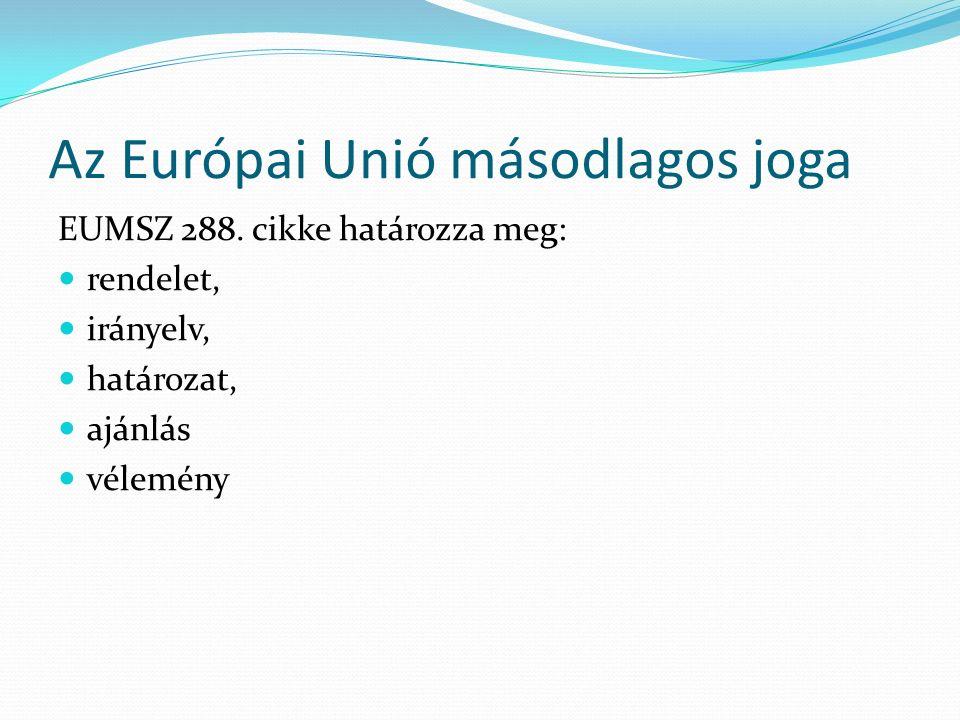 Az Európai Unió másodlagos joga EUMSZ 288.