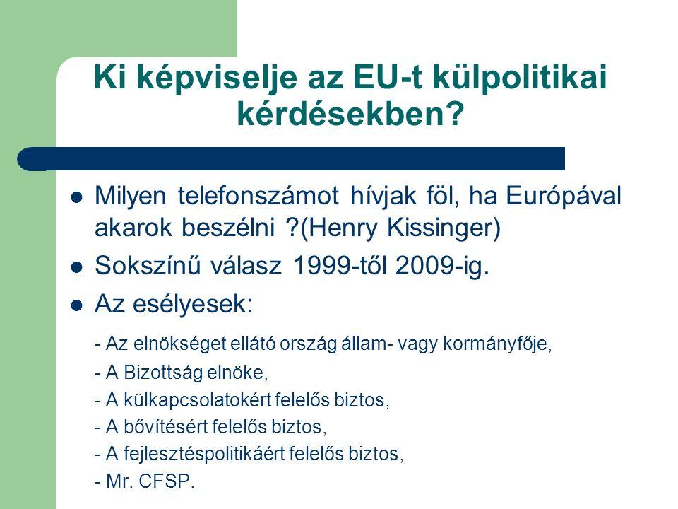 Ki képviselje az EU-t külpolitikai kérdésekben.