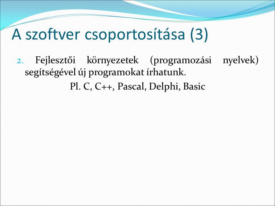 A szoftver csoportosítása (3) 2.