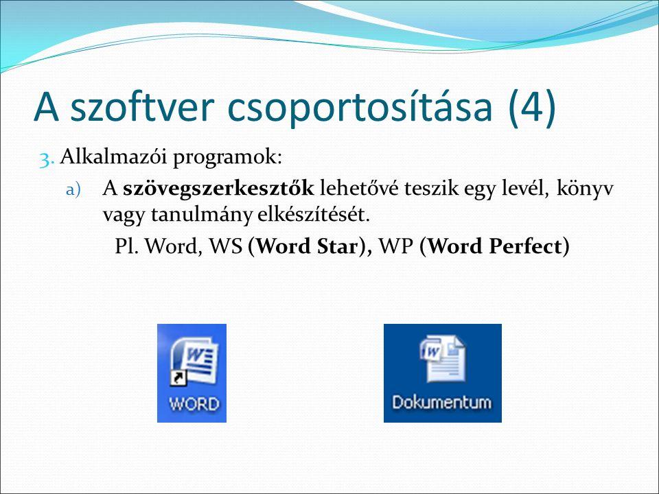 A szoftver csoportosítása (4) 3.