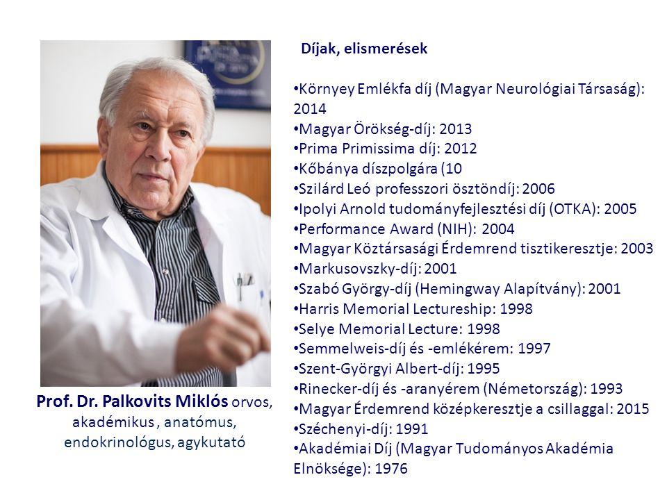 Prof. Dr. Palkovits Miklós orvos, akadémikus, anatómus, endokrinológus, agykutató Díjak, elismerések Környey Emlékfa díj (Magyar Neurológiai Társaság)