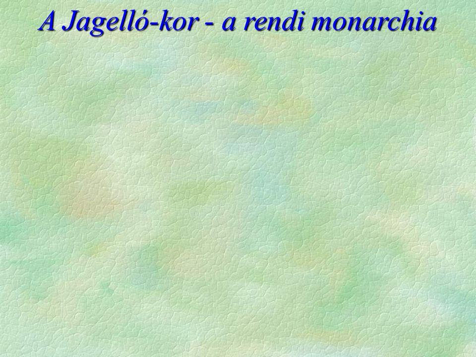 A Jagelló-kor - a rendi monarchia