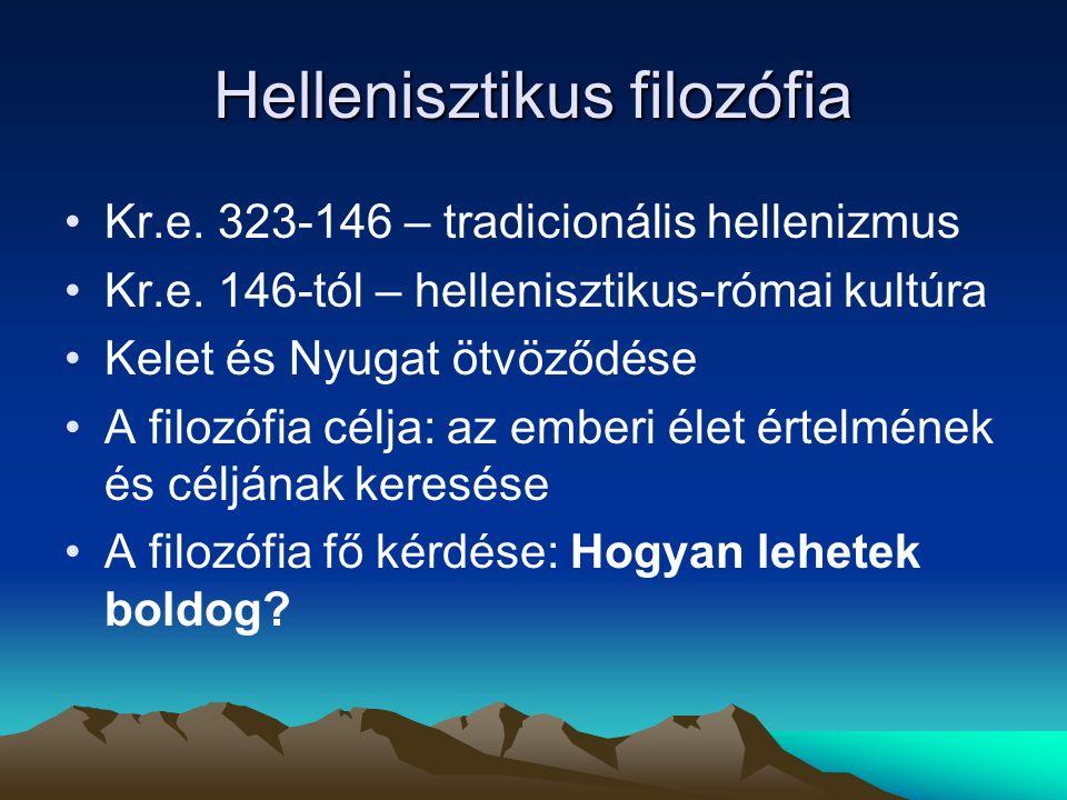 Hellenisztikus filozófia Kr.e.323-146 – tradicionális hellenizmus Kr.e.
