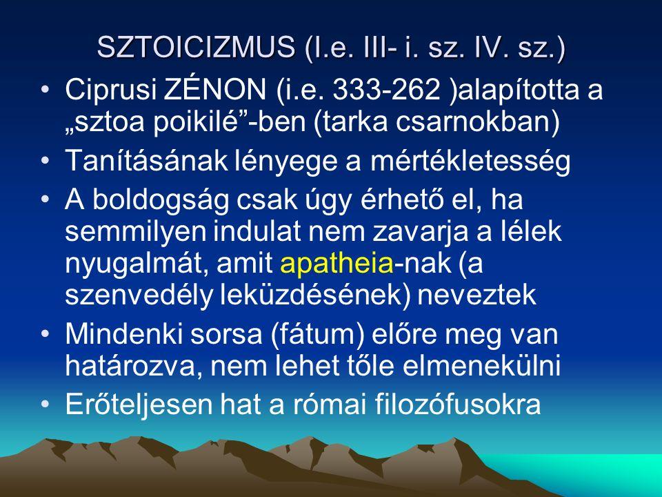 SZTOICIZMUS (I.e.III- i. sz. IV. sz.) Ciprusi ZÉNON (i.e.