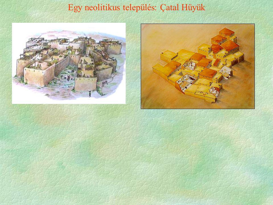 Egy neolitikus település: Çatal Hüyük