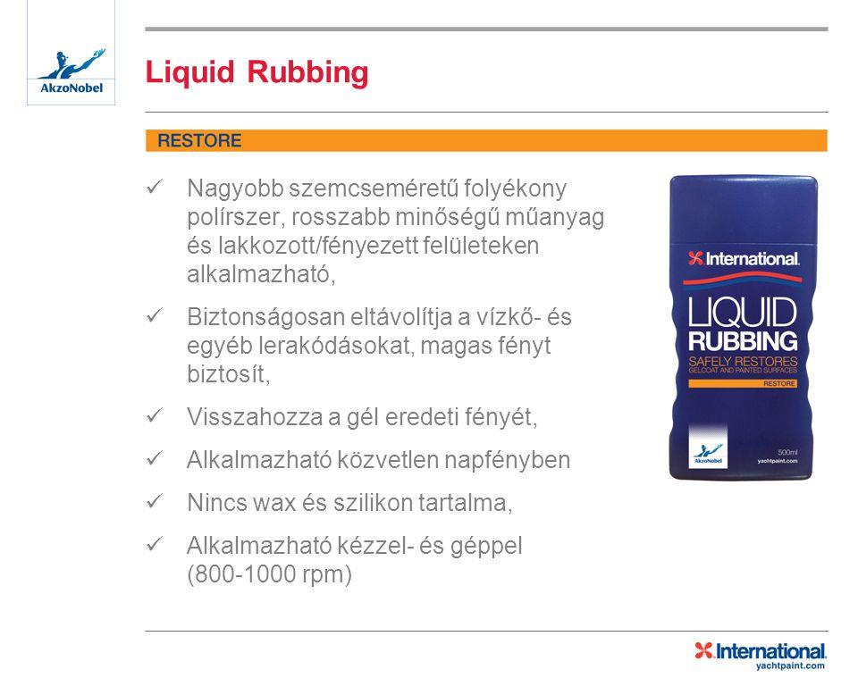 Liquid Rubbing Nagyobb szemcseméretű folyékony polírszer, rosszabb minőségű műanyag és lakkozott/fényezett felületeken alkalmazható, Biztonságosan eltávolítja a vízkő- és egyéb lerakódásokat, magas fényt biztosít, Visszahozza a gél eredeti fényét, Alkalmazható közvetlen napfényben Nincs wax és szilikon tartalma, Alkalmazható kézzel- és géppel (800-1000 rpm)