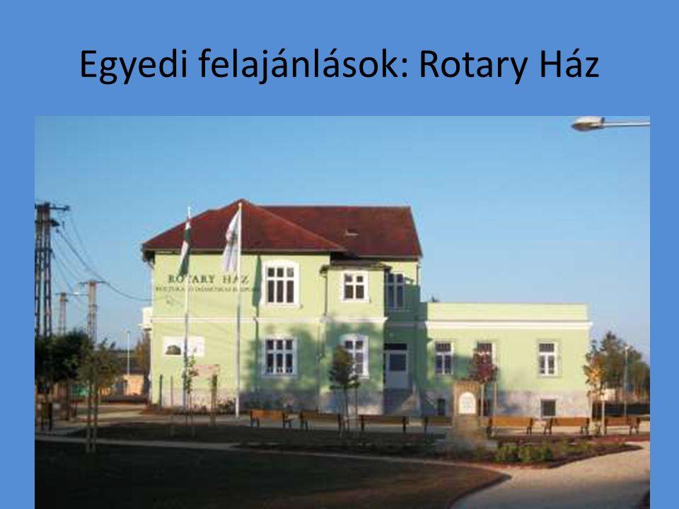 Egyedi felajánlások: Rotary Ház