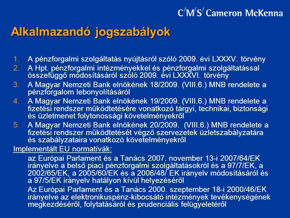 1.A pénzforgalmi szolgáltatás nyújtásról szóló 2009.