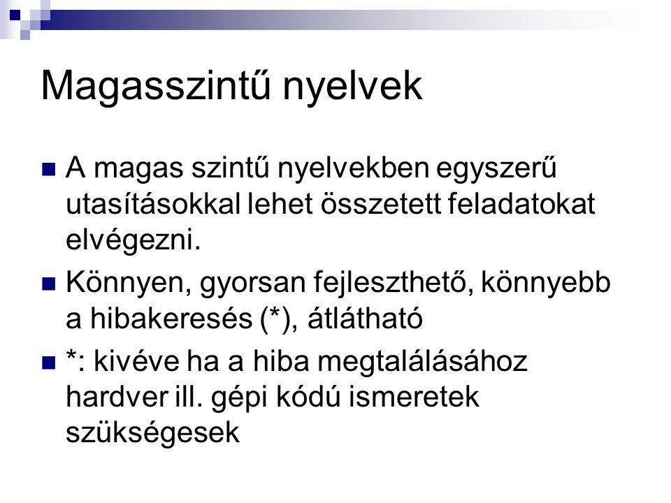 Magasszintű nyelvek Közepes szintű nyelvek: pl.