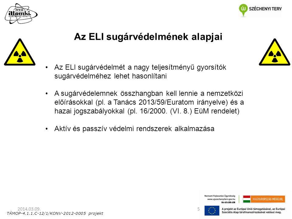 5 Az ELI sugárvédelmének alapjai Az ELI sugárvédelmét a nagy teljesítményű gyorsítók sugárvédelméhez lehet hasonlítani A sugárvédelemnek összhangban k