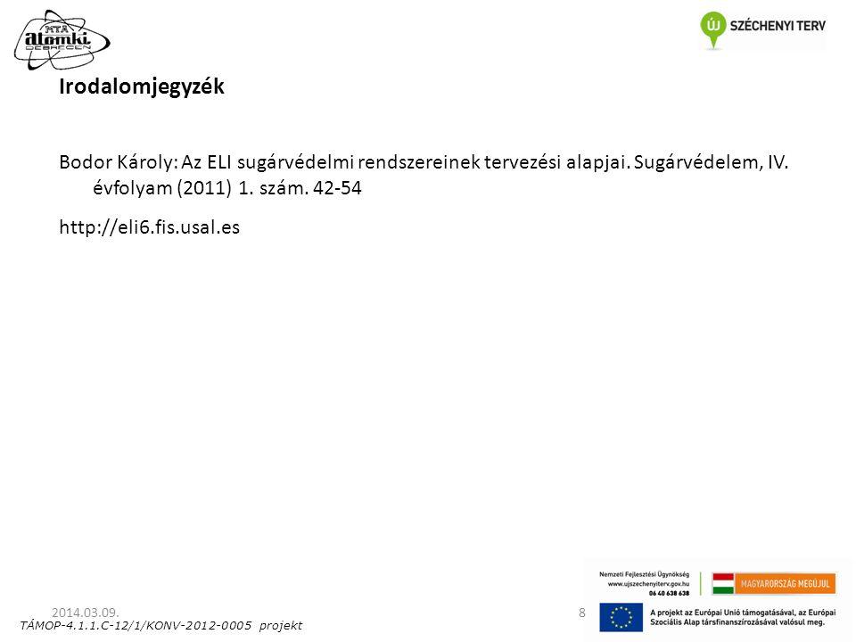 8 Irodalomjegyzék Bodor Károly: Az ELI sugárvédelmi rendszereinek tervezési alapjai. Sugárvédelem, IV. évfolyam (2011) 1. szám. 42-54 http://eli6.fis.