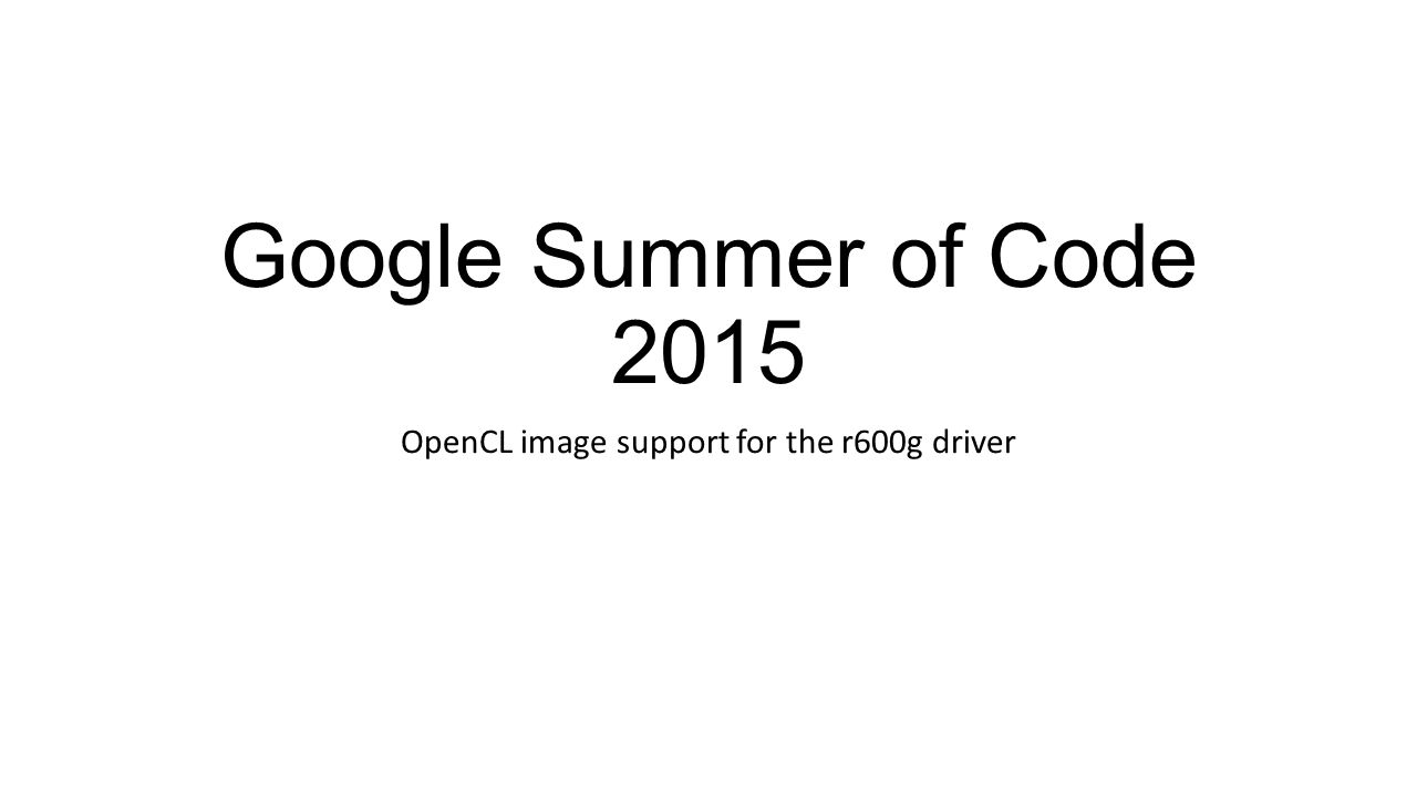 Google Summer of Code 2015 OpenCL image support for the r600g driver