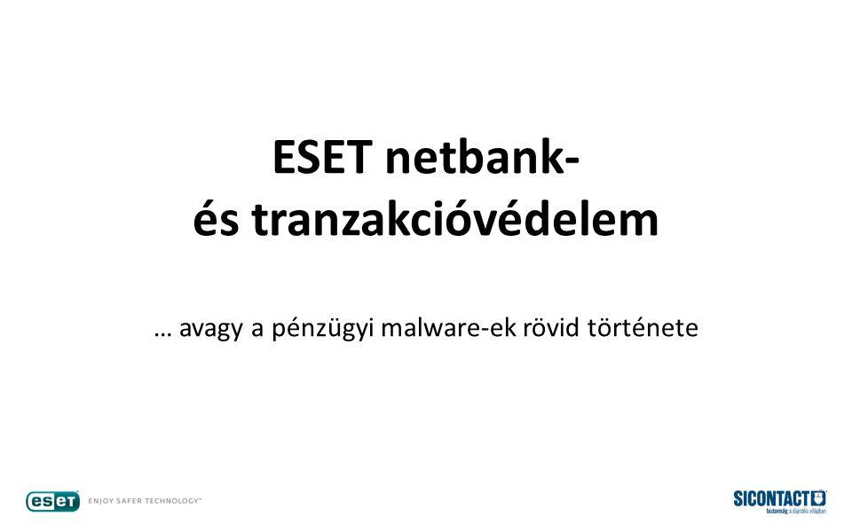 ESET netbank- és tranzakcióvédelem … avagy a pénzügyi malware-ek rövid története