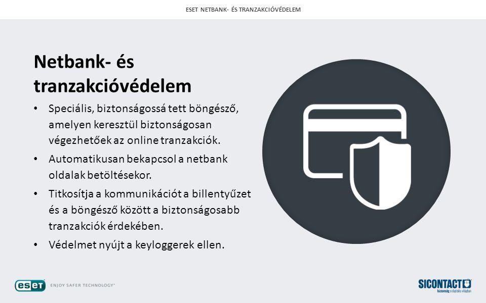 ESET NETBANK- ÉS TRANZAKCIÓVÉDELEM Netbank- és tranzakcióvédelem Speciális, biztonságossá tett böngésző, amelyen keresztül biztonságosan végezhetőek az online tranzakciók.