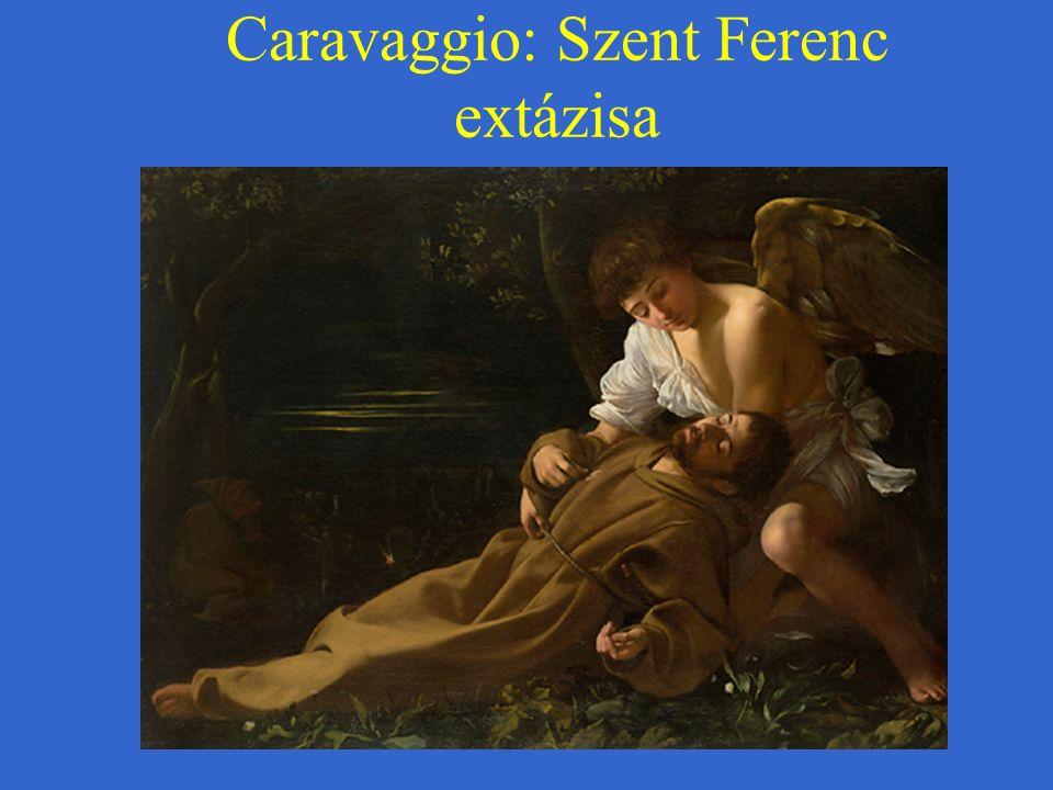 Caravaggio: Szent Ferenc extázisa
