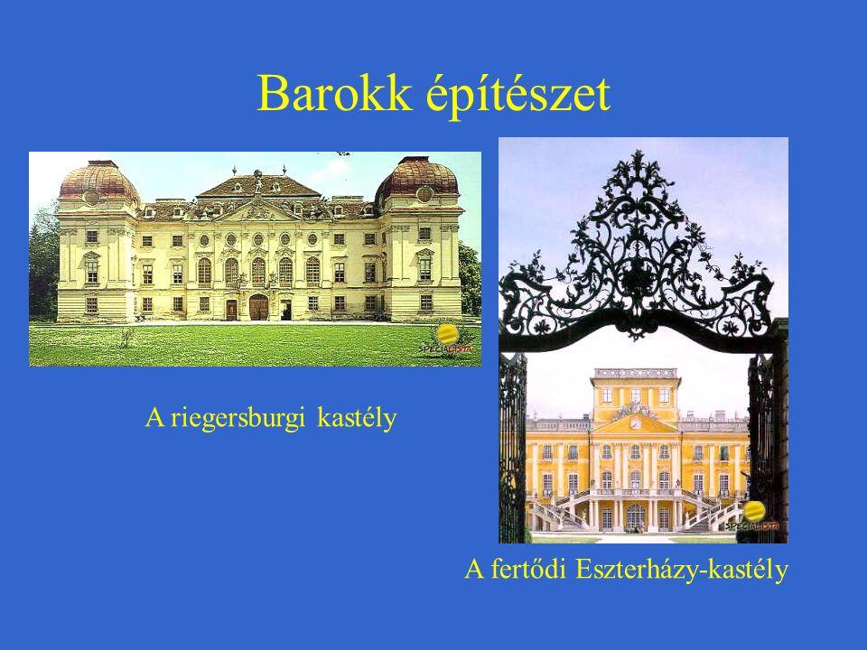 Barokk építészet A riegersburgi kastély A fertődi Eszterházy-kastély