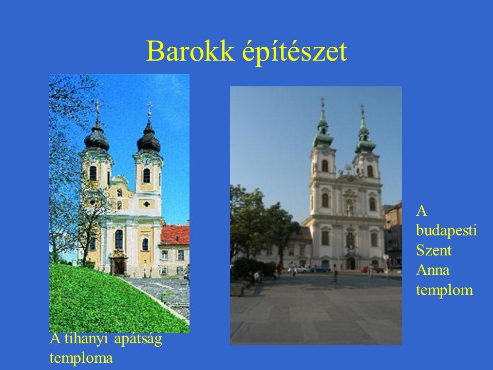 Barokk építészet A budapesti Szent Anna templom A tihanyi apátság temploma