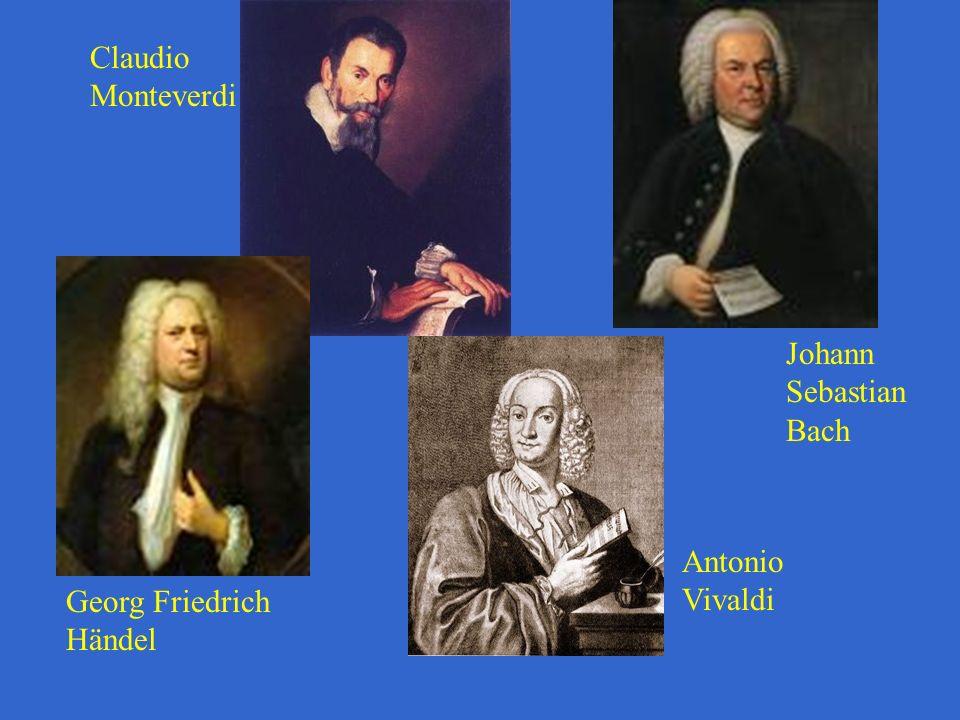 Claudio Monteverdi Georg Friedrich Händel Johann Sebastian Bach Antonio Vivaldi