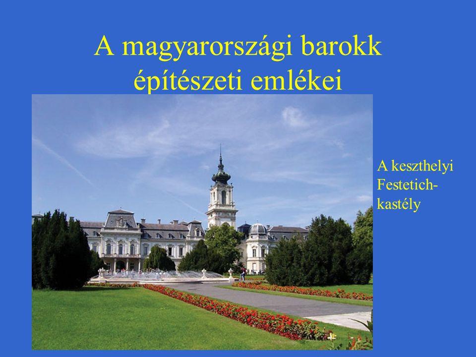 A magyarországi barokk építészeti emlékei A keszthelyi Festetich- kastély