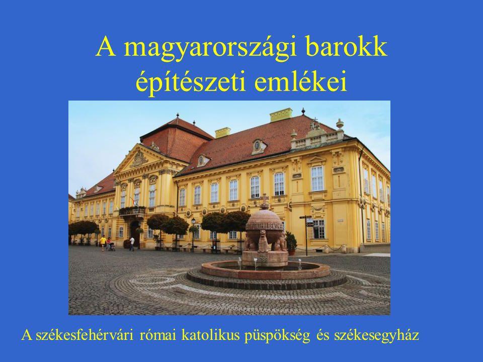 A magyarországi barokk építészeti emlékei A székesfehérvári római katolikus püspökség és székesegyház