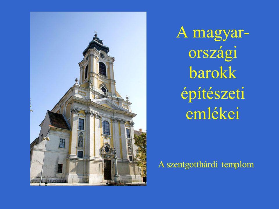 A magyar- országi barokk építészeti emlékei A szentgotthárdi templom