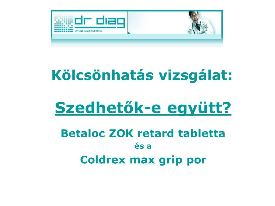 Kölcsönhatás vizsgálat: Szedhetők-e együtt? Betaloc ZOK retard tabletta és a Coldrex max grip por