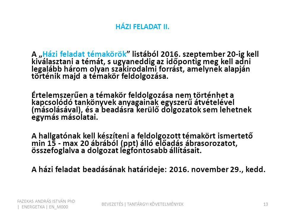 """HÁZI FELADAT II. A """"Házi feladat témakörök listából 2016."""