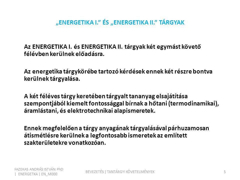 """""""ENERGETIKA I. ÉS """"ENERGETIKA II. TÁRGYAK Az ENERGETIKA I."""