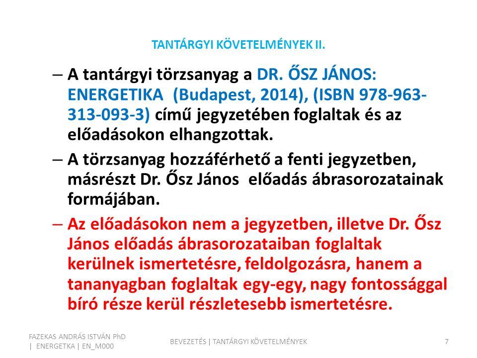 TANTÁRGYI KÖVETELMÉNYEK II. – A tantárgyi törzsanyag a DR.