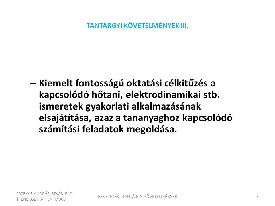TANTÁRGYI KÖVETELMÉNYEK III.