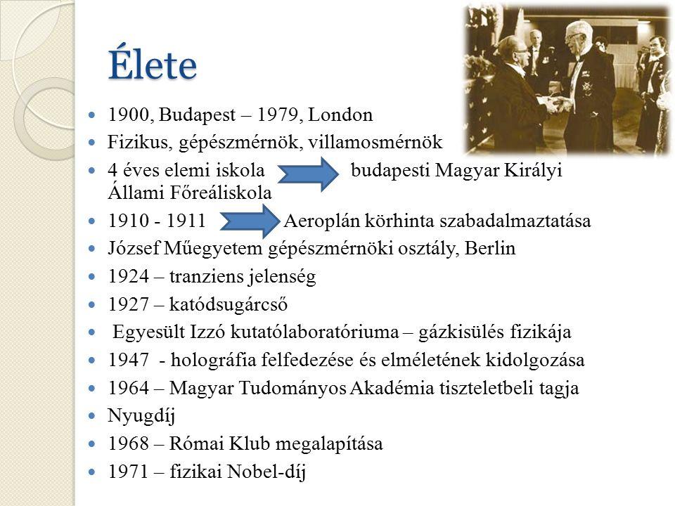 Élete 1900, Budapest – 1979, London Fizikus, gépészmérnök, villamosmérnök 4 éves elemi iskolabudapesti Magyar Királyi Állami Főreáliskola 1910 - 1911