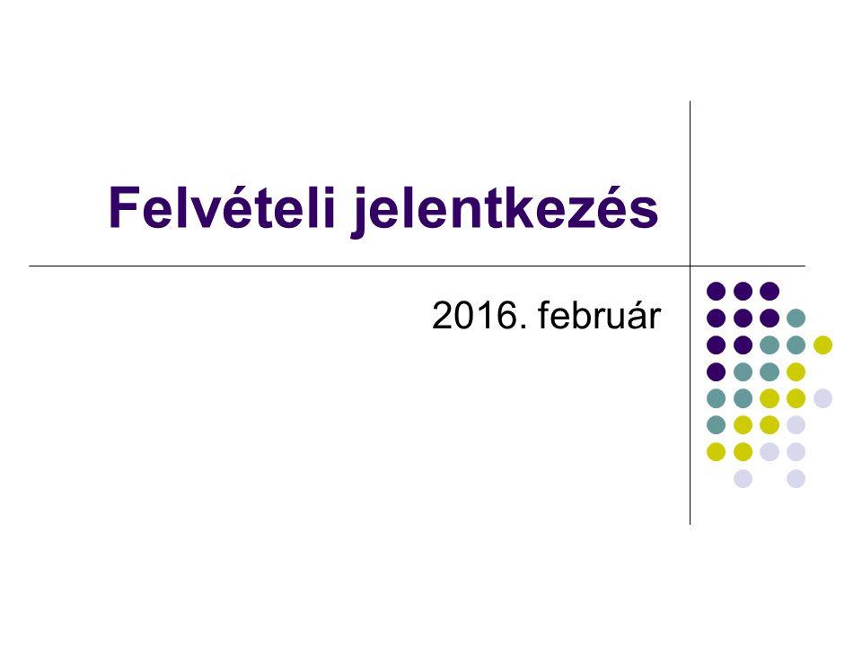 Felvételi jelentkezés 2016. február