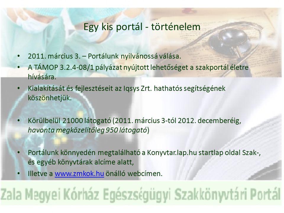 Egy kis portál - történelem 2011. március 3. – Portálunk nyilvánossá válása.