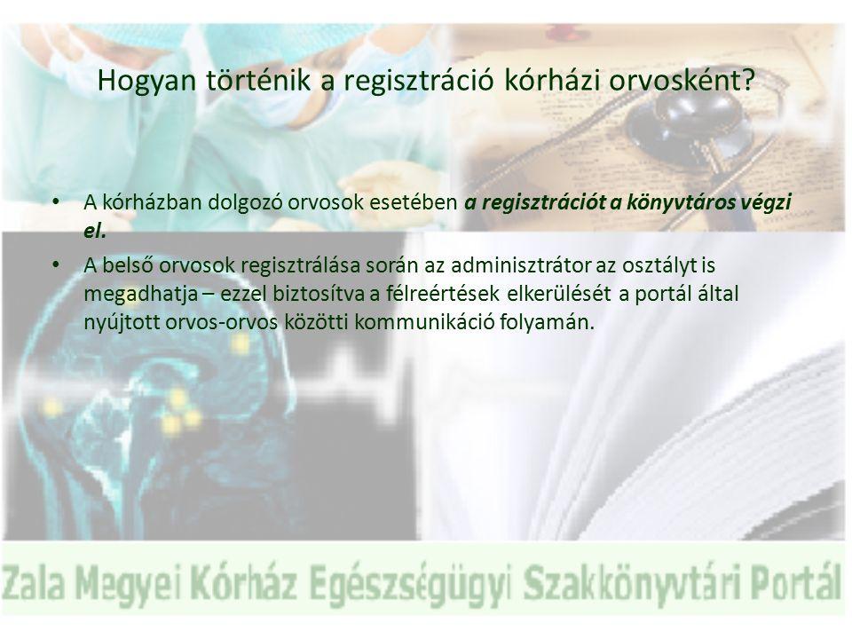 Hogyan történik a regisztráció kórházi orvosként.