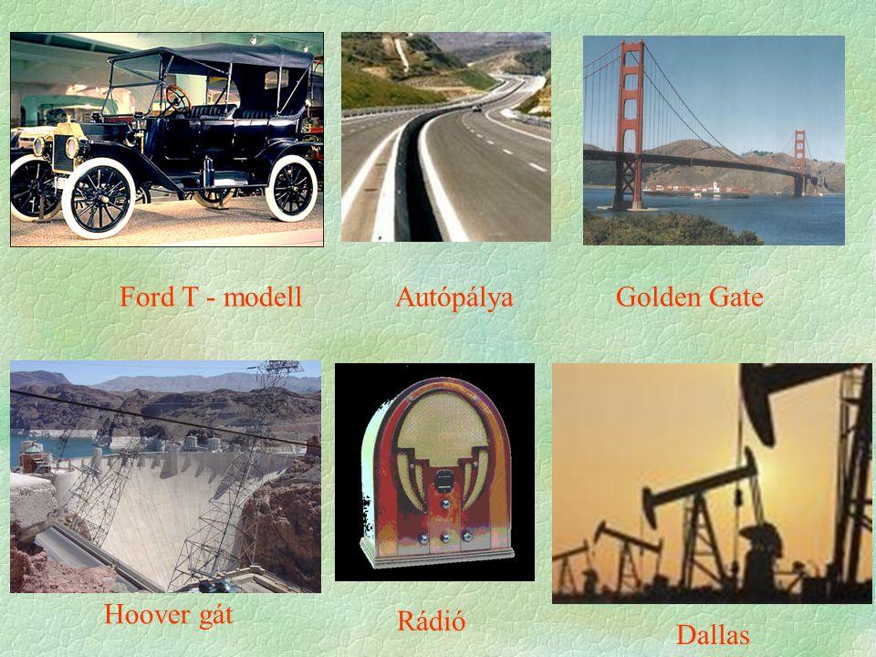 Ford T - modell Autópálya Golden Gate Hoover gát Rádió Dallas