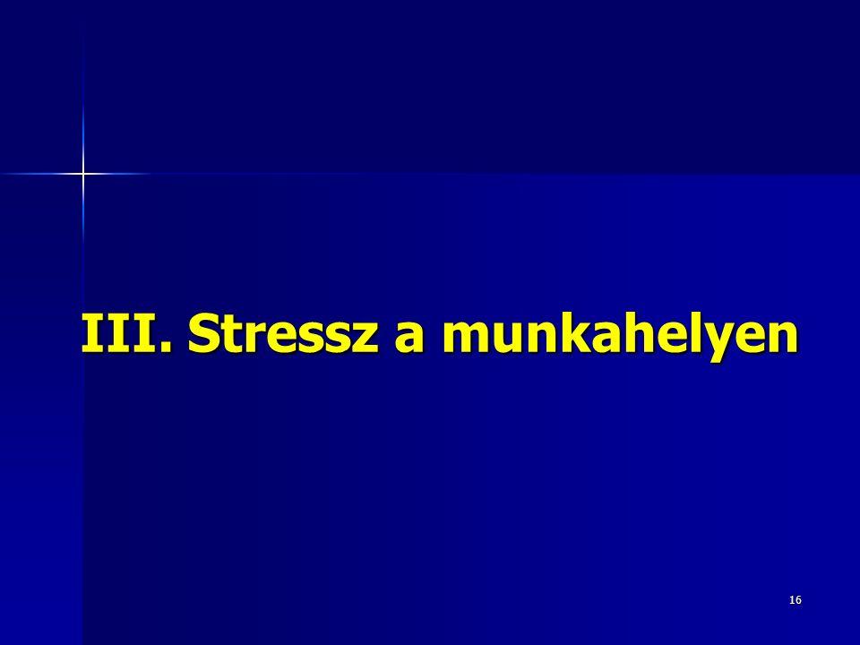 16 III. Stressz a munkahelyen