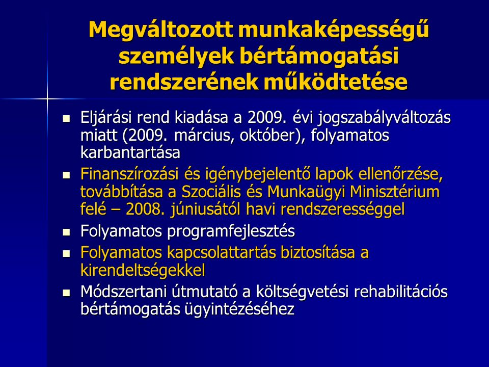 Megváltozott munkaképességű személyek bértámogatási rendszerének működtetése Eljárási rend kiadása a 2009. évi jogszabályváltozás miatt (2009. március