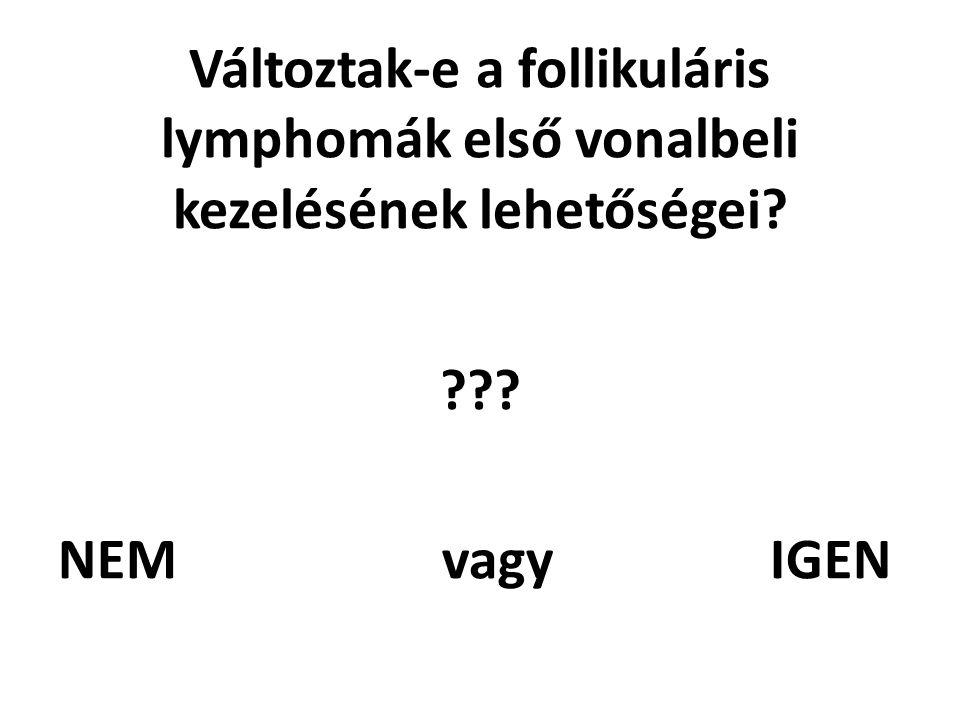 Előrehaladott (stád.: II X -IV) FL kezelése (nem standard) Fenntartó immunterápia immunterápia után RESORT: Kahl, Blood, 2011, 118 (suppl): abstr 6.